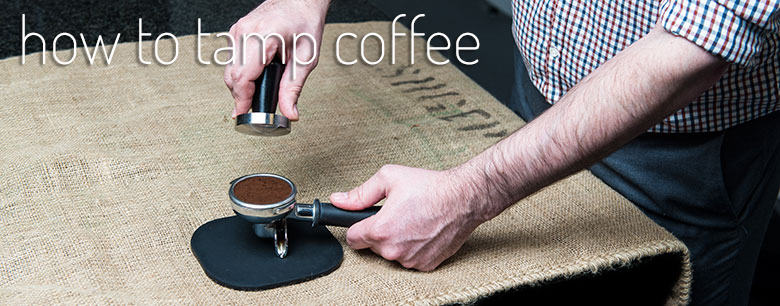How to tamp coffee