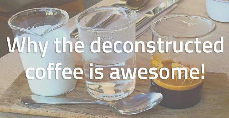Why-the-deconstructed-coffee-is-awesome
