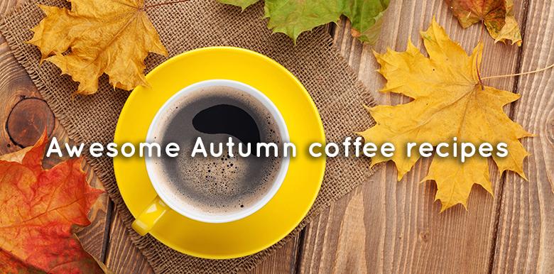 Awesome Autumn coffee recipes