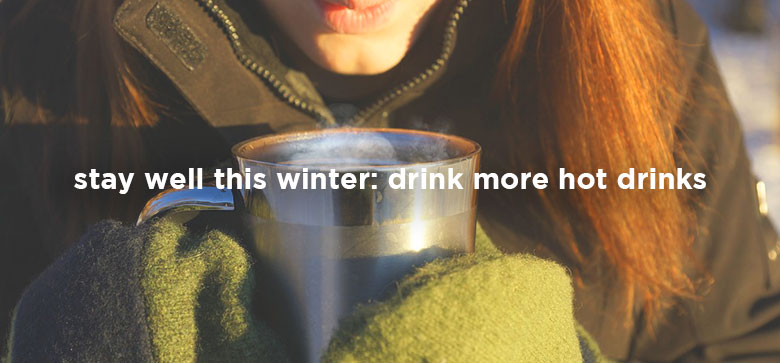 Stay-well-this-winter---Have-more-hot-drinks