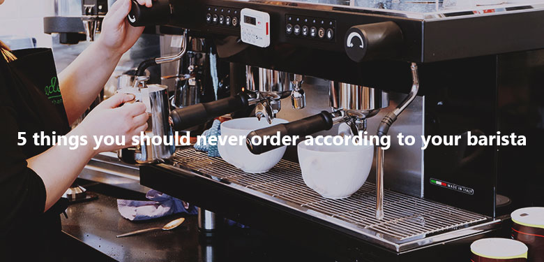 5-things-you-should-never-order-according-to-your-Barista