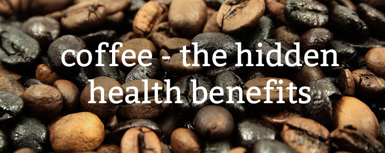 coffee - the hidden health benefits