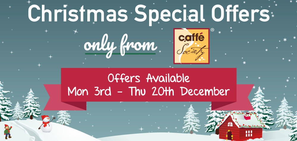 Caffe Society Christmas Offers
